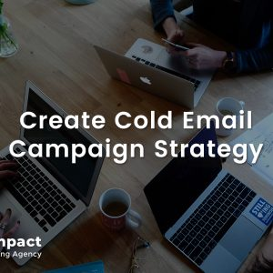 Create Cold email Campaign Strategy