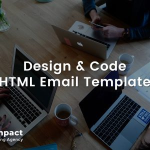 Design and Code HTML Email Template