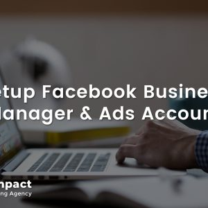Setup Facebook Business Manager and Ads Account